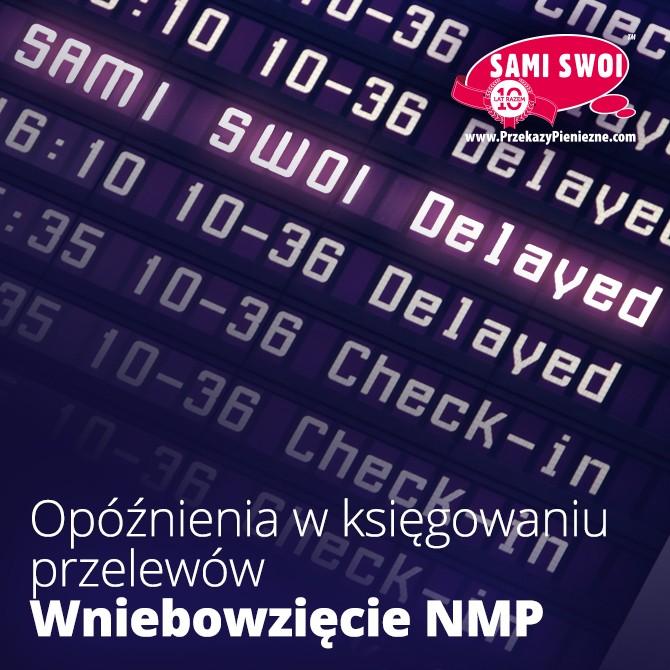 Terminy realizacji przekazów pieniężnych – Wniebowzięcie NMP