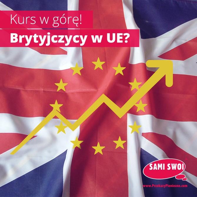 Kurs w górę! Brytyjczycy w UE?
