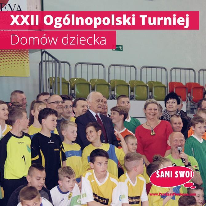 XXII Ogólnopolski Turniej Domów Dziecka w Halowej Piłce Nożnej im. Kazimierza Deyny