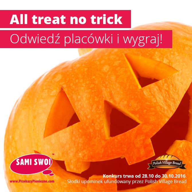All treat, no trick.