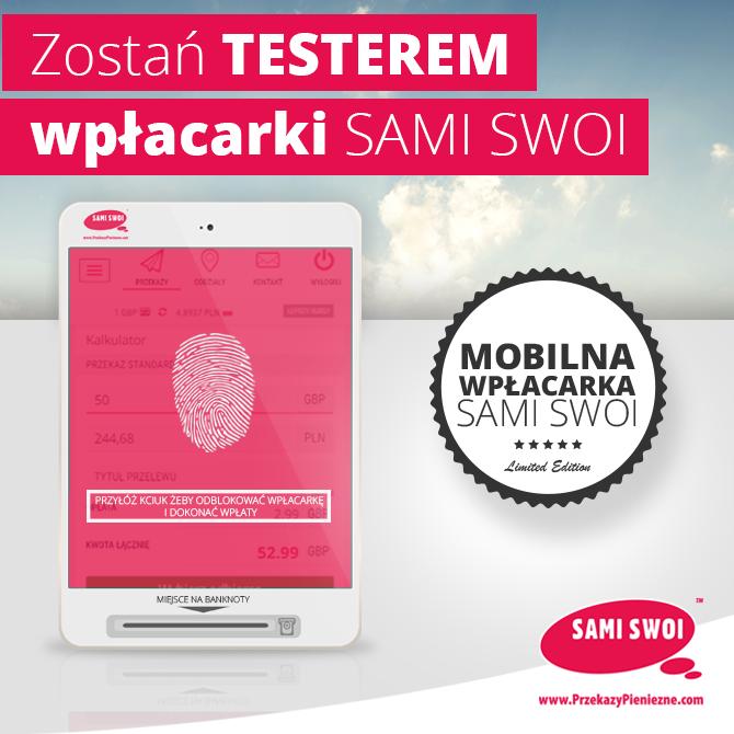 Zostań testerem mobilnej wpłacarki Sami Swoi!