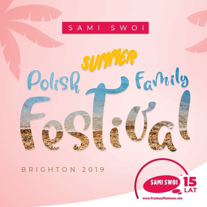 Sami Swoi Summer Polish Family Festival in Brighton 2019