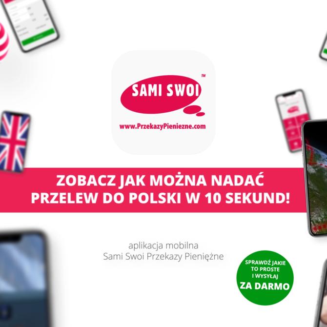 Jak nadać przelew do Polski w 10 sekund? Z aplikacją Sami Swoi to proste!