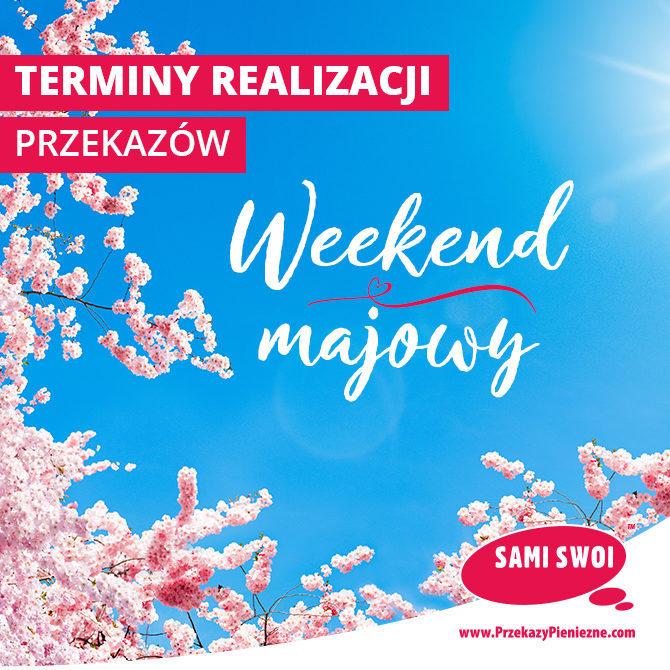 Weekend majowy w Sami Swoi. Terminy realizacji przekazów.