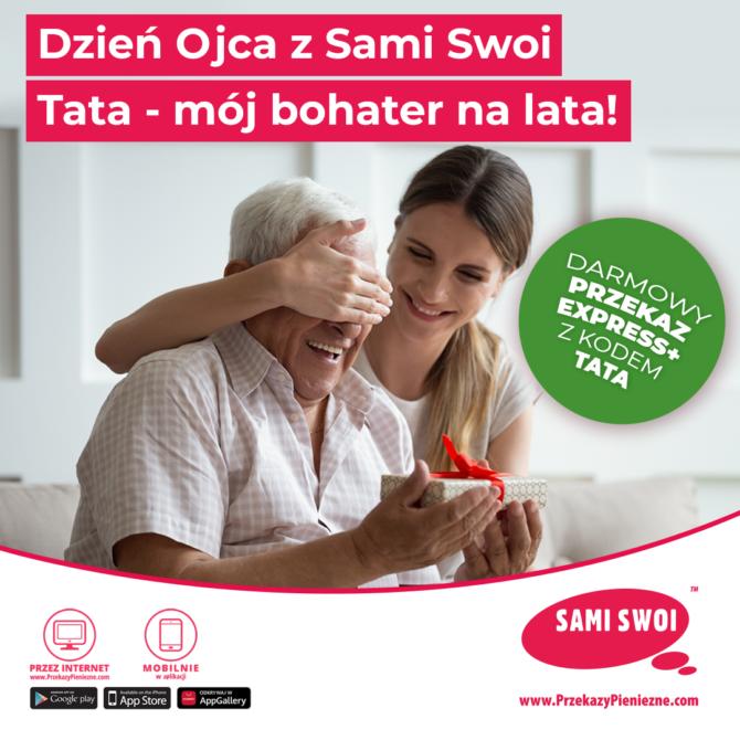 Dzień Ojca z Sami Swoi. Pamiętaj o bliskich w Polsce!