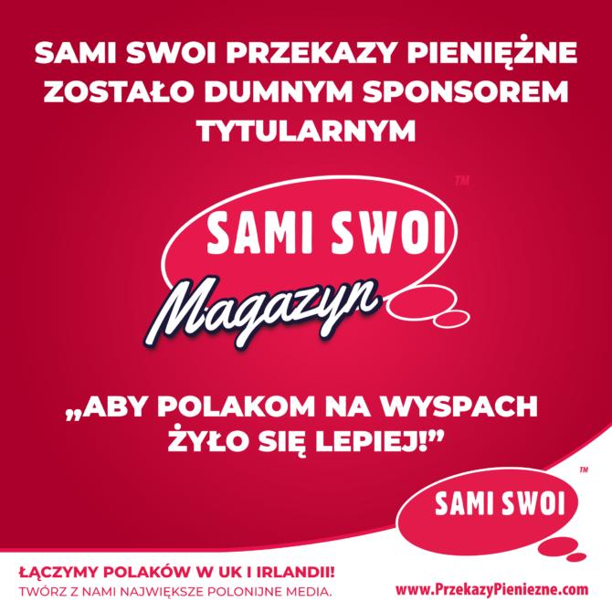 Sami Swoi Przekazy Pieniężne zostało dumnym sponsorem tytularnym miesięcznika Goniec Polski! Od teraz to Sami Swoi Magazyn.